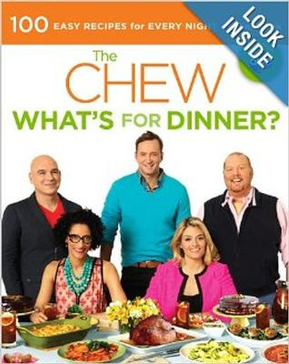 What's For Dinner  -- The Chew Cookbook