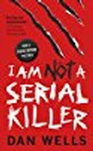 I Am Not a Serial Killer, Dan Wells