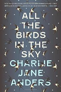 All the Birds in the Sky -- Charlie Jane Anders