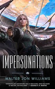 Impersonations - Walter Jon Williams