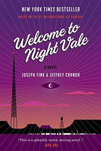Welcome to Night Vale -- Joseph Fink and Jeremy Cranor