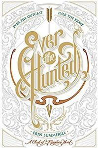 Ever the Hunted -- Erin Summerhill
