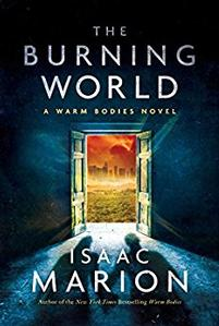 The Burning World -- Isaac Marion