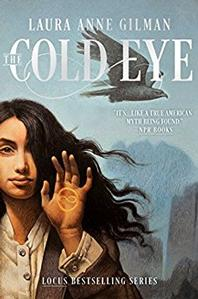 The Cold Eye -- Laura Anne Gilman