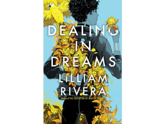 Dealing in Dreams by Lilliam Rivera ARC