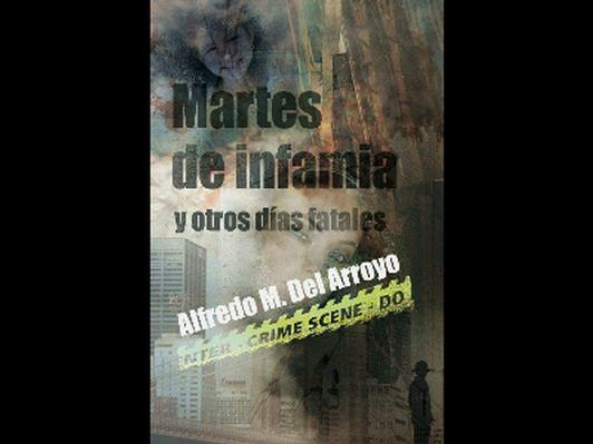 Marters de Infamia - Alfredo del Arroyo Soriano