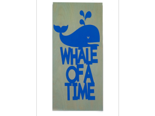 'Whale of a Time' Wooden Sign