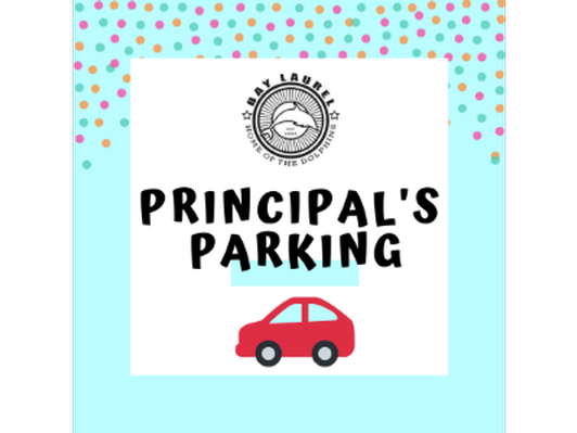 Principal's Parking for 2019 5th Grade Culmination