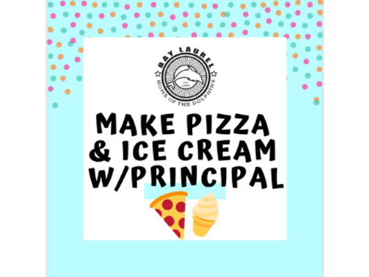 Make Pizza & Ice Cream w/the Principal