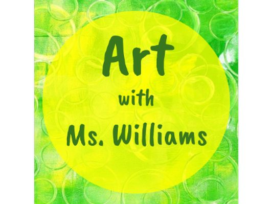 Art with Ms. Melissa Williams