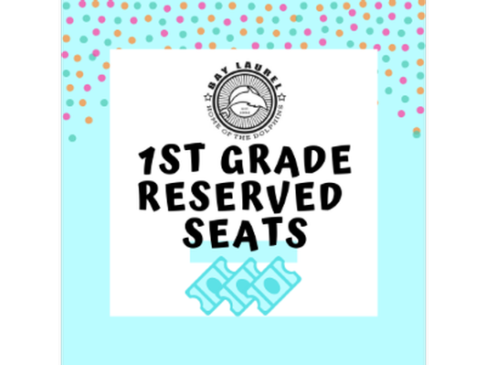 Reserved Seating for 2 at 1st Grade End-of-Year Performance