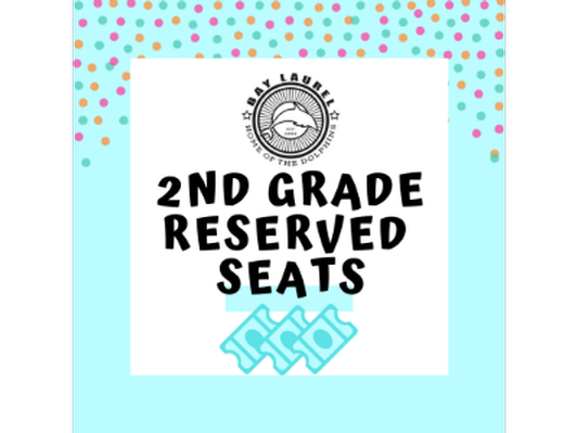 Reserved Seating for 2 at 2nd Grade End-of-Year Performance
