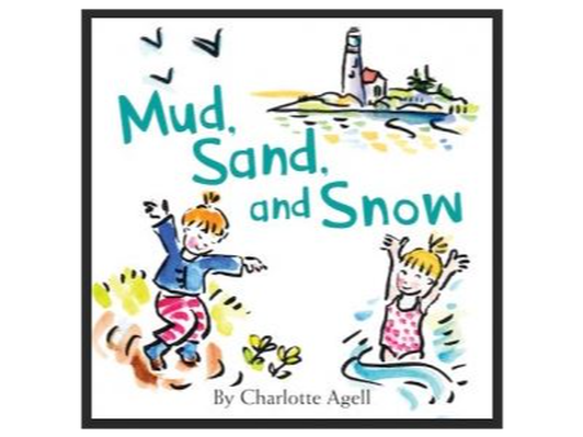 Mud, Sand, and Snow by Charlotte Agell