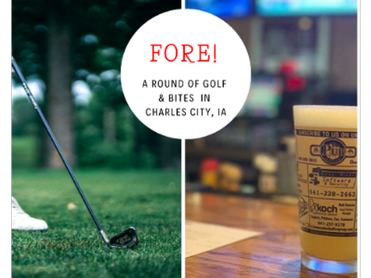 Fore! A Round of Golf, Gear & Bites in Charles City, IA