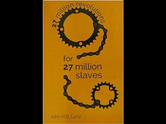 27 Million Revolutions for 27 Million Slaves by John H.D. Lucy