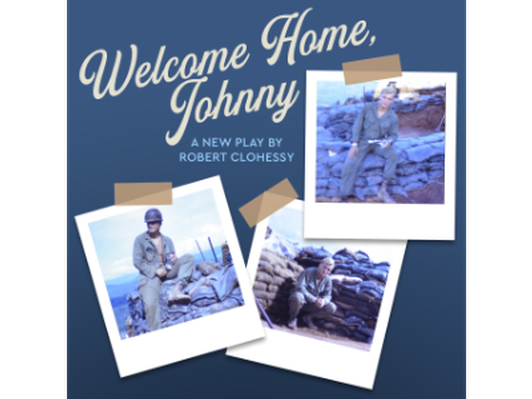TWO TICKETS TO WELCOME HOME JOHNNY. WORLD PREMIERE!