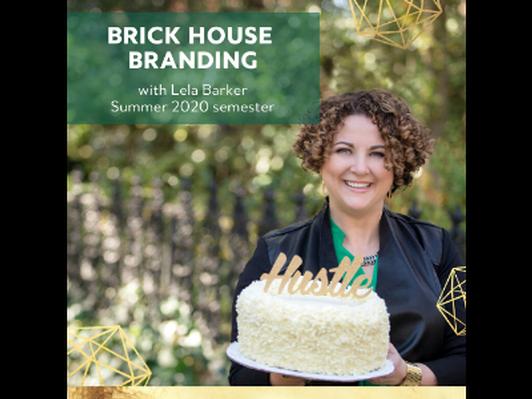 A spot in Brick House Branding (Summer 2020 semester)