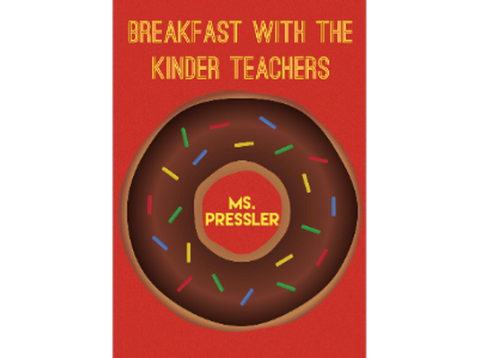 Breakfast with the Kinder Teachers - Ms. Pressler