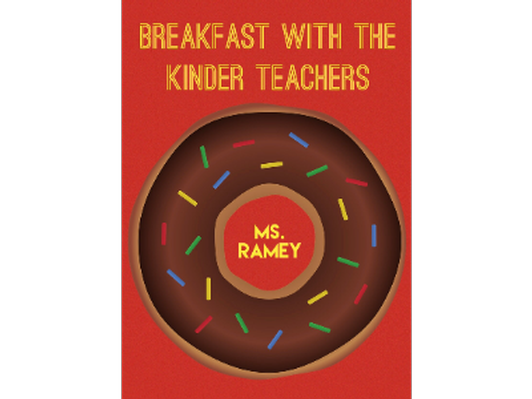Breakfast with the Kinder Teachers - Ms. Ramey
