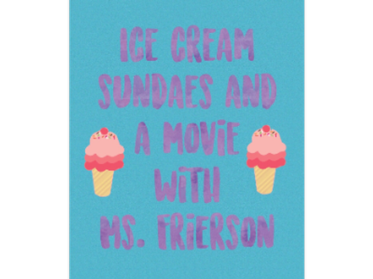 Ice Cream Sundaes and a Movie - Ms. Frierson