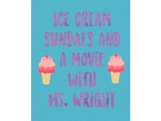 Ice Cream Sundaes and a Movie - Ms. Wright