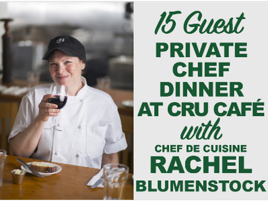 Private Chef Dinner with Rachel Blumenstock at Cru Cafe (15 Guests)