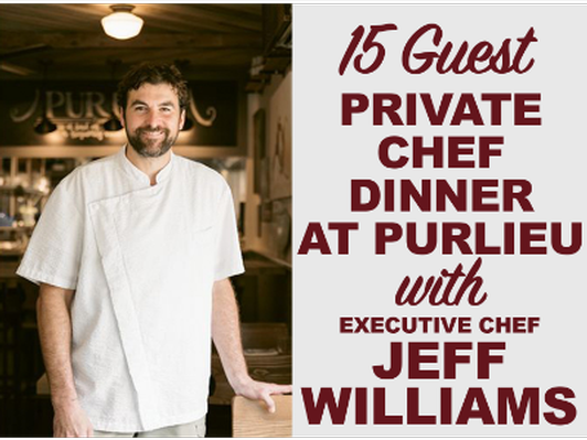 Private Chef Dinner with Jeff Williams at Purlieu (15 Guests)