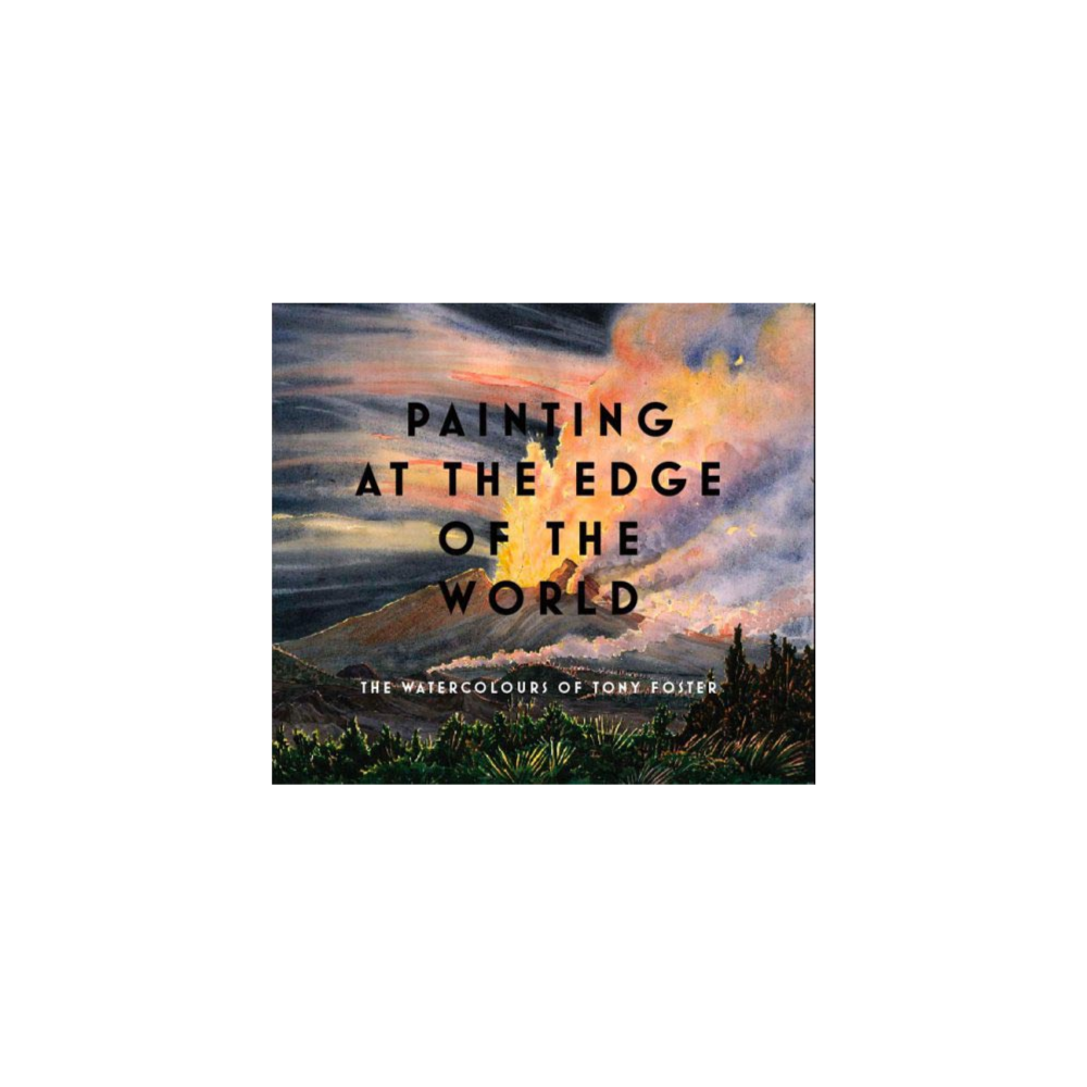 """Tony Foster """"Painting at the Edge of the World"""" - Hardcover"""
