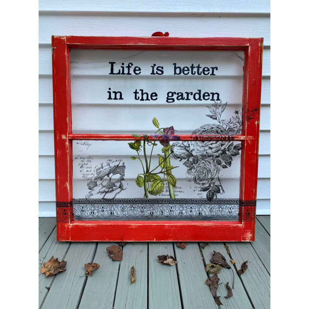 """Life is Better in the Garden"" - Painted Window"