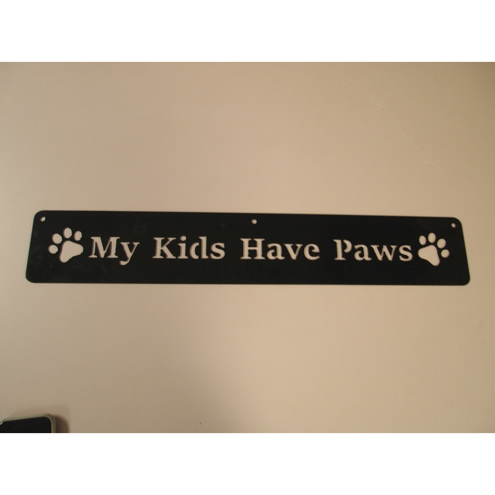 My Kids Have Paws Metal Sign