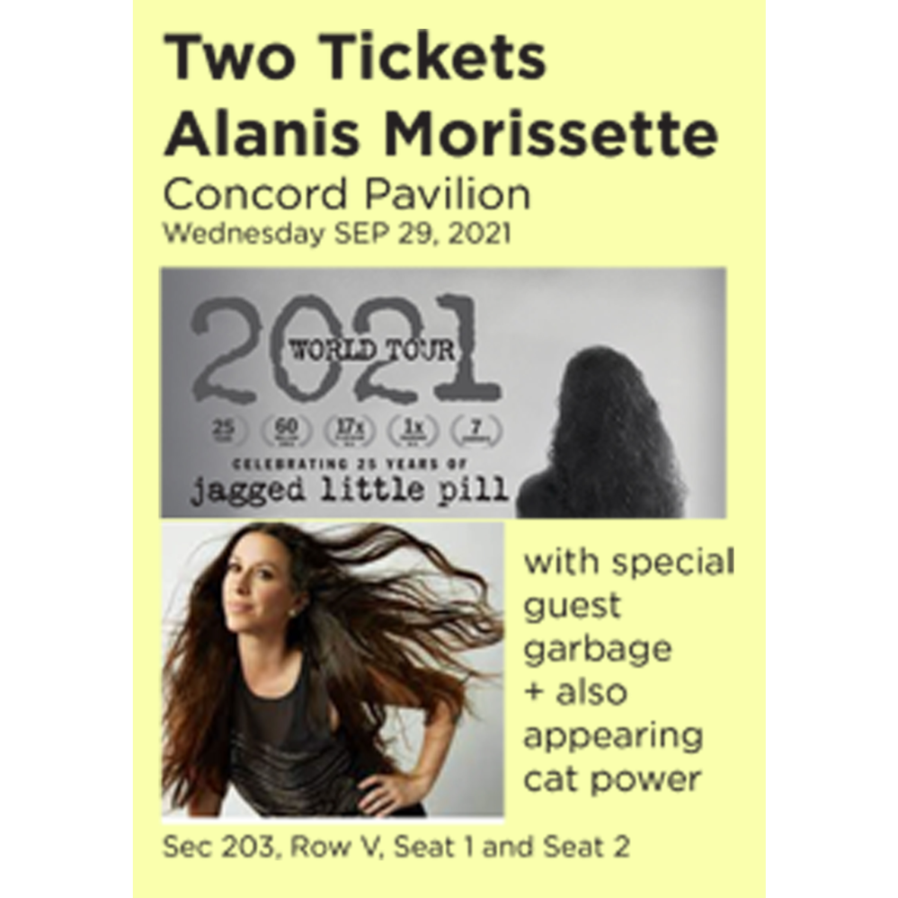 SOLD!  2 Tickets to Alanis Morissette -  Concord Pavilion Wednesday SEPT 29, 2021